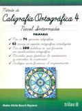Método de caligrafía ortográfica 4. Nivel intermedio. Primaria
