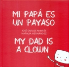 Mi pap� es un payaso. My dad is a clown.
