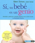 Sí, su bebé es un genio. Desarrollo y estimule el máximo potencial de su recién nacido. La revolución pacifica.