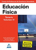 Educaci�n F�sica. Temario. Volumen IV.  Cuerpo de Profesores de Ense�anza Secundaria