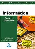 Inform�tica. Temario. Volumen IV.  Cuerpo de Profesores de Ense�anza Secundaria.
