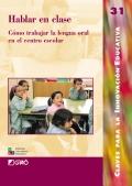 Hablar en clase. Cómo trabajar la lengua oral en el centro escolar