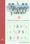 � Ya cuento y calculo! 14. Cuadernos de atenci�n a la diversidad. N�meros de nueve cifras.
