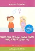 Educaci�n sexual para ni�os: una tarea sencilla. Gu�a pedag�gica con casos pr�cticos.