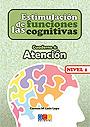 Estimulaci�n de las funciones cognitivas. Cuaderno 4: Atenci�n. Nivel 1.