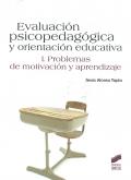 Evaluaci�n psicopedag�gica y orientaci�n educativa. Vol. I: Problemas de motivaci�n y aprendizaje