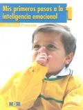 Mis primeros pasos a la inteligencia emocional 1. Preescolar.