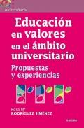 Educaci�n en valores en el �mbito universitario. Propuestas y experiencias