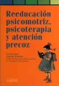 Reeducaci�n psicomotriz, psicoterapia y atenci�n precoz