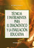 Tecnicas e instrumentos para el diagn�stico y la evaluaci�n educativa.