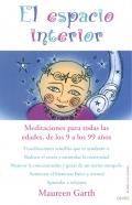 El espacio interior. Meditaciones para todas las edades, de los 9 a los 99 a�os.