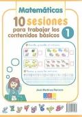 Matem�ticas y lengua. 10 sesiones para trabajar los contenidos b�sicos 1.