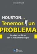 Houston� tenemos un problema. resolver conflictos con el pensamiento l�gico