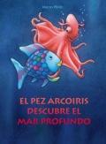 El pez arcoiris descubre el mar profundo.