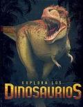 Explora los dinosaurios