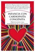 Infancia con cardiopat�a cong�nita. Orientaciones para profesionales de la educaci�n