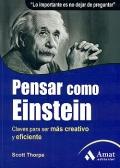 Pensar como Einstein. Claves para ser m�s creativo y eficiente.