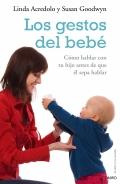 Los gestos del bebé.Como hablar con tu hijo antes de que el sepa hablar.