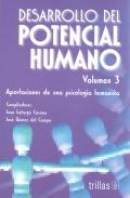 Desarrollo del potencial humano. Aportaciones de una psicolog�a humanista. Volumen 3.