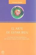 El arte de estar bien. Con base en las enseñanzas de Tenzin Gyatso, el XIV Dalai Lama.