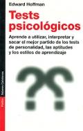 Test psicol�gicos. Aprende a utilizar, interpretar y sacar el mejor partido de los test de personalidad, las aptitudes y los estilos de aprendizaje