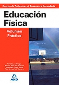 Educacin Fsica. Volmen Prctico. Cuerpo de Profesores de Enseanza Secundaria.