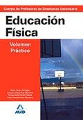 Educaci�n F�sica. Vol�men Pr�ctico. Cuerpo de Profesores de Ense�anza Secundaria.