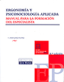 Ergonom�a y psicosociolog�a aplicada. Manual para la formaci�n del especialista.
