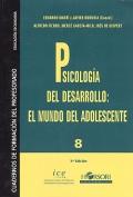 Psicolog�a del desarrollo: El mundo del adolescente. Cuadernos de formaci�n del profesorado. Educaci�n secundaria.