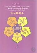 T.A.H.D.I. Cuestionario multifactorial de diagn�stico de los Trastornos de la Atenci�n y/o Hiperactividad y los trastornos de Distr�s Infantil. 4 a 14 a�os.