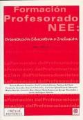 La formaci�n del profesorado ante las NEE: orientaci�n educativa e inclusi�n