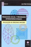 Pedagog�a social y programas intergeneracionales: Educaci�n de personas mayores.