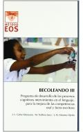 BECOLEANDO III. Programa de desarrollo de los procesos cognitivos intervinientes en el lenguaje, para la mejora de las competencias oral y lecto-escritora.