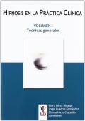 Hipnosis en la pr�ctica cl�nica. Volumen I. T�cnicas generales.