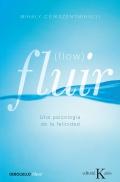 Fluir (flow). Una psicolog�a de la felicidad.