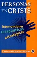 Personas en crisis. Intervenciones terap�uticas estrat�gicas.