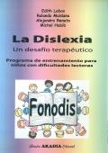 FONODIS. La dislexia. Un desafío terapéutico. Programa de entrenamiento para niños con dificultades lectoras.