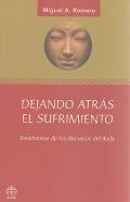 Dejando atr�s el sufrimiento. Ense�anzas de los discursos del Buda.
