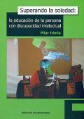 Superando la soledad: la educación de la persona con discapacidad intelectual.