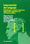 Intervenci�n del lenguaje: metodolog�a y recursos educativos. Aplicaciones espec�ficas a la deficiencia auditiva