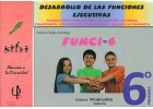FUNCI-6. Desarrollo de las funciones ejecutivas. 6� de Primaria.