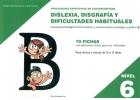 Dificultades espec�ficas de lectoescritura: dislexia, disgraf�a y dificultades habituales. Nivel 6