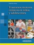 Trastornos motores cr�nicos en ni�os y adolescentes