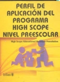 Perfil de aplicaci�n del programa High Scope. Nivel Preescolar.