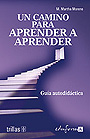 Un camino para aprender a aprender. Gua autodidctica