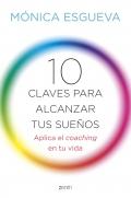 10 claves para alcanzar tus sue�os. Aplica el coaching en tu vida