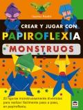 Crear y jugar con papiroflexia. Monstruos.