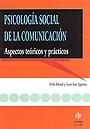 Psicolog�a social de la comunicaci�n. Aspectos te�ricos y pr�cticos.