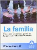 La Familia. Claves para una correcta gesti�n de las personas y situaciones familiares.