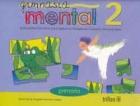 Gimnasia mental 2. Actividades prácticas para liberar la inteligencia creativa almacenada